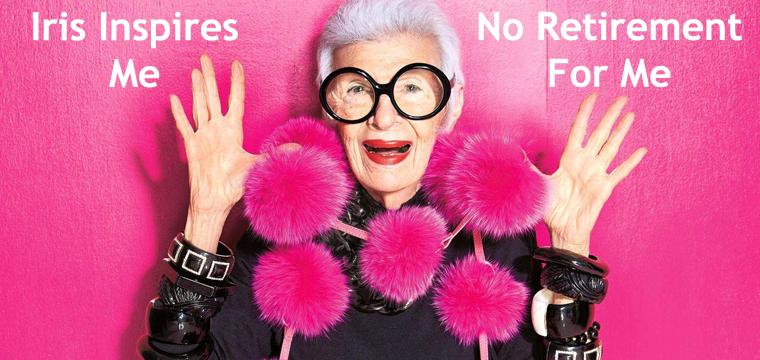 retirement, pamelachambers.com, DIY, Viktor Frankl, Tony Robbins, Iris Apfel