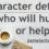 Character Hurt Harm Learn Character